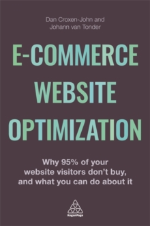 Ecommerce Website Optimization : Why 95% of Your Website Visitors Don't Buy, and What You Can Do About it, Paperback Book