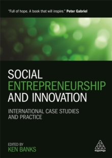 Social Entrepreneurship and Innovation : International Case Studies and Practice, Paperback Book
