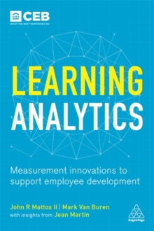 Learning Analytics : Measurement Innovations to Support Employee Development, Paperback Book