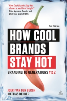 How Cool Brands Stay Hot : Branding to Generations Y and Z, Paperback / softback Book