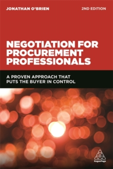 Negotiation for Procurement Professionals : A Proven Approach that Puts the Buyer in Control, Paperback Book