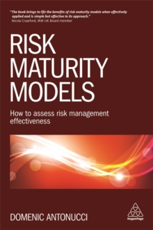 Risk Maturity Models : How to Assess Risk Management Effectiveness, Paperback Book