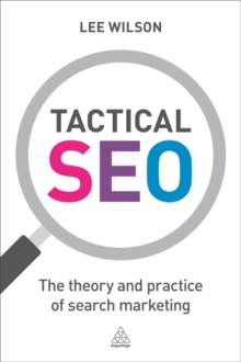 Tactical SEO : The Theory and Practice of Search Marketing, Paperback Book