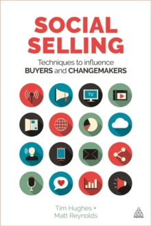 Social Selling : Techniques to Influence Buyers and Changemakers, Paperback Book