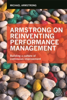 Armstrong on Reinventing Performance Management : Building a Culture of Continuous Improvement, Paperback / softback Book