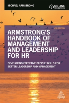 Armstrong's Handbook of Management and Leadership for HR : Developing Effective People Skills for Better Leadership and Management, Paperback Book