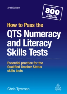 How to Pass the QTS Numeracy and Literacy Skills Tests : Essential Practice for the Qualified Teacher Status Skills Tests, EPUB eBook