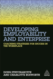 Developing Employability and Enterprise : Coaching Strategies for Success in the Workplace, Paperback Book