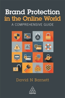 Brand Protection in the Online World : A Comprehensive Guide, Paperback Book