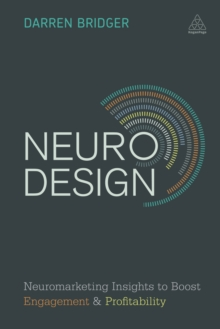 Neuro Design : Neuromarketing Insights to Boost Engagement and Profitability, EPUB eBook