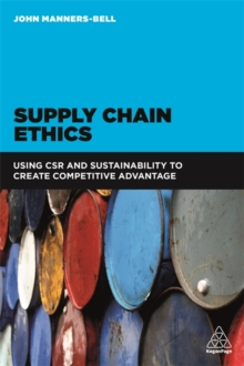 Supply Chain Ethics : Using CSR and Sustainability to Create Competitive Advantage, Paperback Book