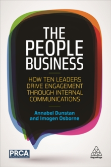 The People Business : How Ten Leaders Drive Engagement Through Internal Communications, Paperback Book