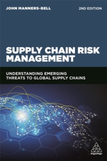 Supply Chain Risk Management : Understanding Emerging Threats to Global Supply Chains, Paperback / softback Book