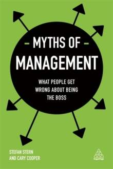 Myths of Management : What People Get Wrong About Being the Boss, Paperback Book