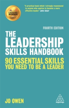 The Leadership Skills Handbook : 90 Essential Skills You Need to be a Leader, Paperback Book