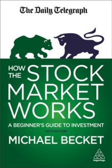 How the Stock Market Works : A Beginner's Guide to Investment, Paperback / softback Book