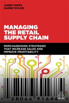 Managing the Retail Supply Chain : Merchandising Strategies that Increase Sales and Improve Profitability, Paperback Book