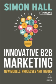 Innovative B2B Marketing : New Models, Processes and Theory, Paperback Book