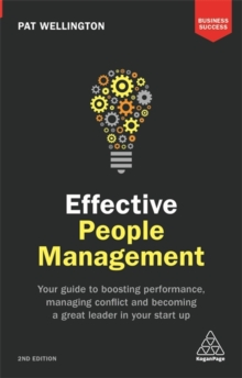 Effective People Management : Your Guide to Boosting Performance, Managing Conflict and Becoming a Great Leader in Your Start Up, Paperback Book