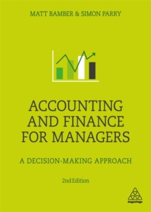 Accounting and Finance for Managers : A Decision-Making Approach, Paperback / softback Book