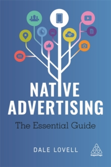 Native Advertising : The Essential Guide, Paperback Book
