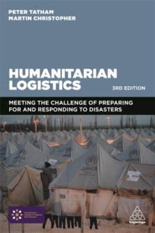 Humanitarian Logistics : Meeting the Challenge of Preparing For and Responding To Disasters, Paperback / softback Book