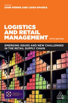 Logistics and Retail Management : Emerging Issues and New Challenges in the Retail Supply Chain, EPUB eBook