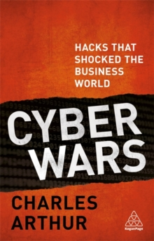 Cyber Wars : Hacks That Shocked the Business World, Paperback Book