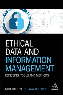 Ethical Data and Information Management : Concepts, Tools and Methods, Paperback Book