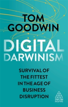 Digital Darwinism : Survival of the Fittest in the Age of Business Disruption, Paperback Book