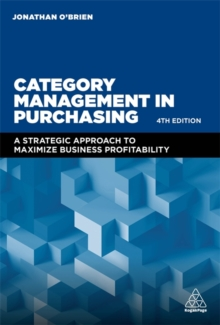Category Management in Purchasing : A Strategic Approach to Maximize Business Profitability, Hardback Book