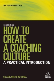 How to Create a Coaching Culture : A Practical Introduction, Paperback / softback Book