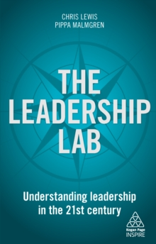 The Leadership Lab : Understanding Leadership in the 21st Century, EPUB eBook