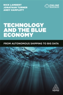 Technology and the Blue Economy : From Autonomous Shipping to Big Data, Paperback / softback Book