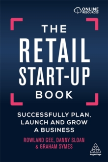 The Retail Start-Up Book : Successfully Plan, Launch and Grow a Business, Paperback / softback Book