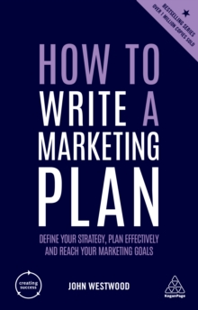 How to Write a Marketing Plan : Define Your Strategy, Plan Effectively and Reach Your Marketing Goals, EPUB eBook