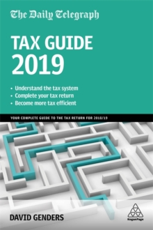 The Daily Telegraph Tax Guide 2019 : Your Complete Guide to the Tax Return for 2018/19, Paperback / softback Book