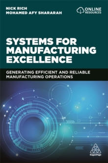 Systems for Manufacturing Excellence : Generating efficient and reliable manufacturing operations, Paperback / softback Book