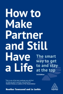How to Make Partner and Still Have a Life : The Smart Way to Get to and Stay at the Top, EPUB eBook