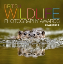 British Wildlife Photography Awards: Collection 5 : Collection 5, Hardback Book