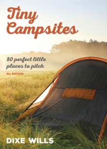 Tiny Campsites : 80 Small but Perfect Places to Pitch, Paperback Book