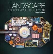Landscape Photographer of the Year : Collection 12, Hardback Book