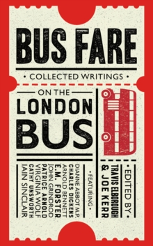 Bus Fare : Collected writings on the London bus, Hardback Book