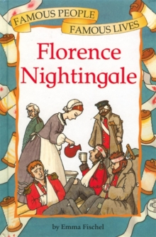 Famous People, Famous Lives: Florence Nightingale, Paperback Book