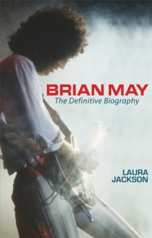 Brian May : The definitive biography, Paperback / softback Book