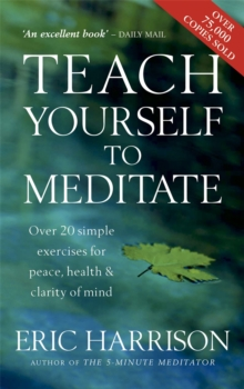 Teach Yourself To Meditate : Over 20 simple exercises for peace, health & clarity of mind, Paperback Book