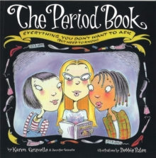 The Period Book : Everything you don't want to ask (but need to know), Paperback / softback Book