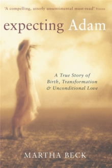 Expecting Adam : A true story of birth, transformation and unconditional love, Paperback / softback Book
