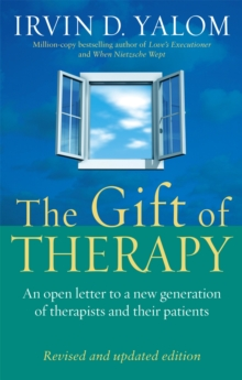 The Gift Of Therapy : An open letter to a new generation of therapists and their patients, Paperback / softback Book