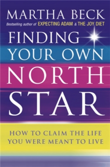 Finding Your Own North Star : How to claim the life you were meant to live, Paperback / softback Book
